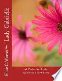 Lady Gabrielle  A Victorian Bride Romance Short Story