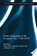 Green Landscapes In The European City 1750 2010