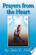 Prayers From The Heart : james e. holders life. but while he was...