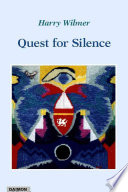 Quest for Silence Dreams Thought Action And Music From His Long