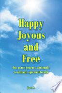 Happy Joyous And Free