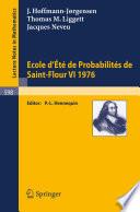 Ecole d'Ete de Probabilites de Saint-Flour VI, 1976