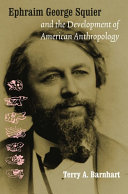 Ephraim George Squier and the Development of American Anthropology