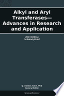 Alkyl and Aryl Transferases   Advances in Research and Application  2013 Edition