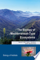 The Biology of Mediterranean Type Ecosystems