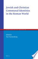 Jewish and Christian Communal Identities in the Roman World