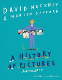 A History of Pictures for Children: From Cave Paintings to Computer Drawings