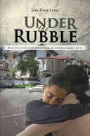 Under The Rubble : a family under the rubble after the devastating...
