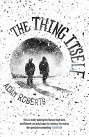 The Thing Itself : with a taut and claustrophobic...