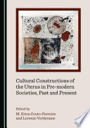 Cultural Constructions of the Uterus in Pre modern Societies  Past and Present