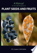 A Manual for the Identification of Plant Seeds and Fruits Wild And Cultivated Plants Is Not Always Straightforward