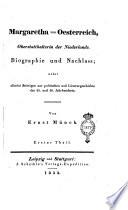 Margaretha von Oesterreich, oberstatthalterin der Niederlande bioghraphie und Nachlass
