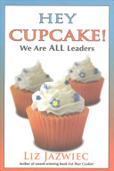 Hey Cupcake  We Are All Leaders