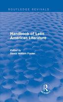 Handbook of Latin American Literature  Routledge Revivals  The Handbook Of Latin American Literature Offers
