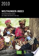 2010 Welthunger-Index: Herausforderung Hunger: Die Chance der ersten 1.000 Tage