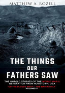 The Things Our Fathers Saw The Untold Stories Of The World War Ii Generation Volume Iv