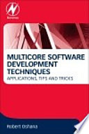 Multicore Software Development Techniques