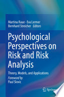 Psychological Perspectives On Risk And Risk Analysis : ...