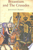 Byzantium and the Crusades In 1089 Was Not Jerusalem But Constantinople The