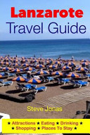 Lanzarote Travel Guide Attractions  Eating  Drinking  Shopping   Places to Stay