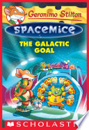 The Galactic Goal  Geronimo Stilton Spacemice  4