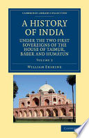 A History of India Under the Two First Sovereigns of the House of Taimur  B  ber and Hum  yun