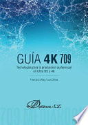Tecnolog  as para la producci  n audiovisual en Ultra HD y 4K  Gu  a 4K 709