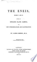 The Eneis  Books I  and II  Rendered Into English Blank Iambic  with New Interpretations and Illustrations  by J  Henry