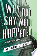 Ebook Why Not Say What Happened: A Sentimental Education Epub Morris Dickstein Apps Read Mobile