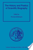 The History And Poetics Of Scientific Biography book
