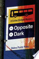 The Opposite Of Dark : brings out the best of her compassion, perseverance...