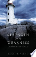 Strength For My Weakness