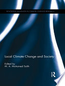 Local Climate Change And Society : manifestations and subsequent consequences begin locally. local...