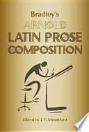 Bradley s Arnold Latin Prose Composition