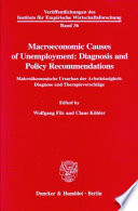Macroeconomic Causes of Unemployment: Diagnosis and Policy Recommendations /