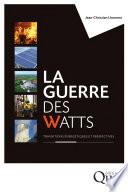 La guerre des watts