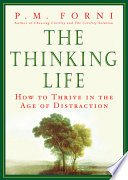 The Thinking Life: How to Thrive in the Age of Distraction Book Cover