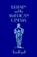 Britain and the American Cinema Book PDF