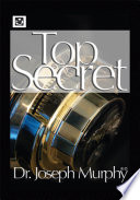 The Top Secret : mind power the cosmic energizer: miracle power...