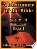A Dictionary of the Bible  Volume II   Part I  Feign    Hyssop