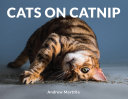 Cats On Catnip : adorable cats as they play with, roll...