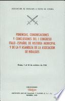 Ponencias  Comunicaciones Y Conclusiones Del i Congreso Italo espanol de Historia Municipal Y de la V Asamblea de la Asociacion de Hidalgos  1958