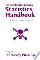 The Practically Cheating Statistics Handbook    3rd Edition