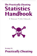 The Practically Cheating Statistics Handbook -- 3rd Edition