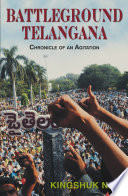 Battleground Telangana   Chronical Of An Agitation