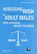Assessing Risk in Adult Males Who Sexually Abuse Children