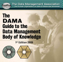 The DAMA Guide to the Data Management Body of Knowledge Enterprise Server Version