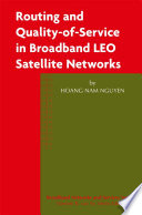 Routing and Quality of Service in Broadband LEO Satellite Networks