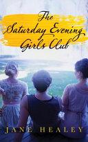 The Saturday Evening Girls Club by Jane Healey