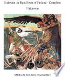 Kalevala the Epic Poem of Finland   Complete